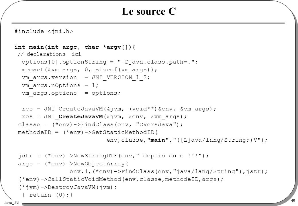 Le source C #include <jni.h> int main(int argc, char *argv[]){